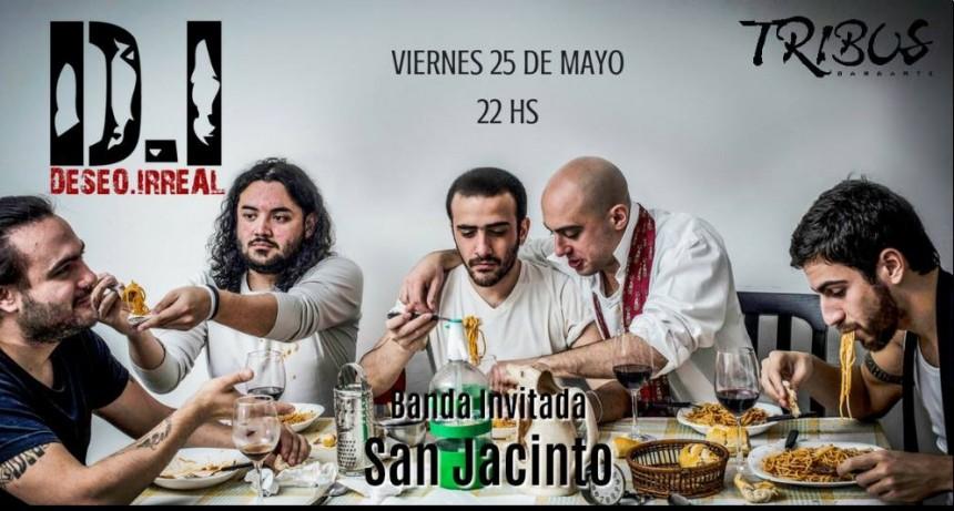 25/05 - Deseo Irreal y San Jacinto en Tribus!