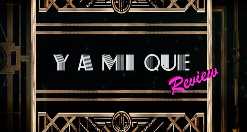25/05 - Y a Mi Que, Review - Única Función