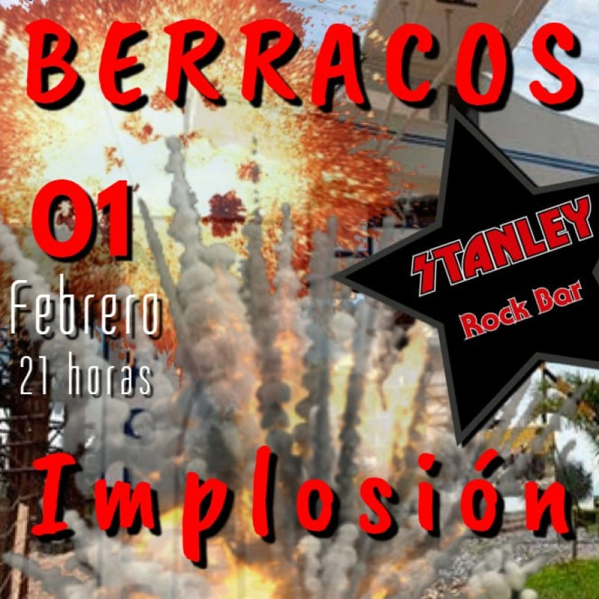 1/2 - BERRACOS + IMPLOSIÓN en Stanley
