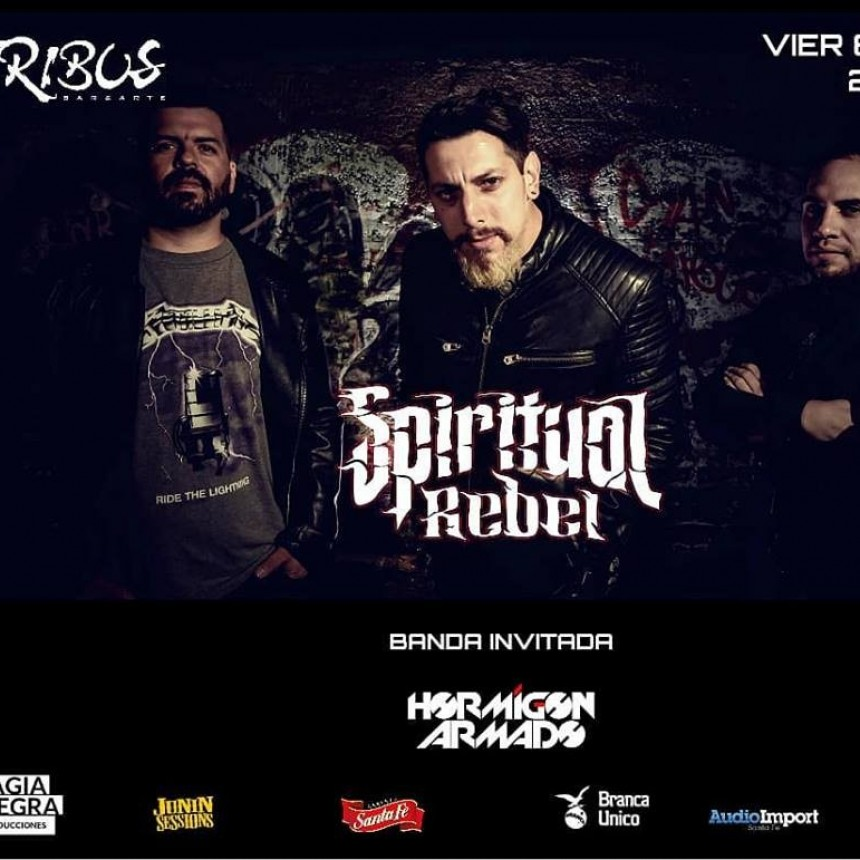 8/2 - Spiritual Rebel en Santa Fe. Banda invitada Hormigón Armado