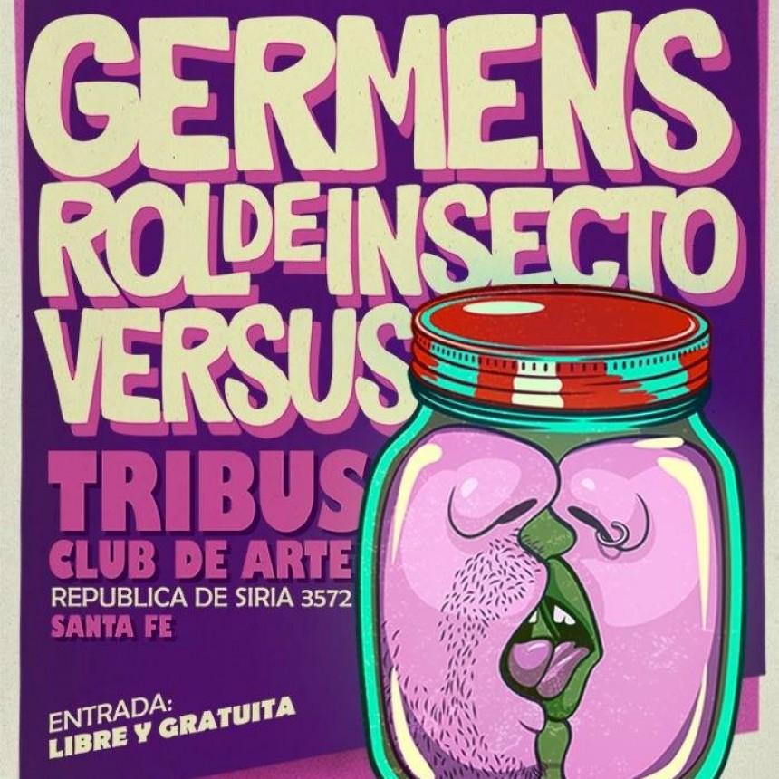 3/3 - Germens, Rol de insecto y Versus