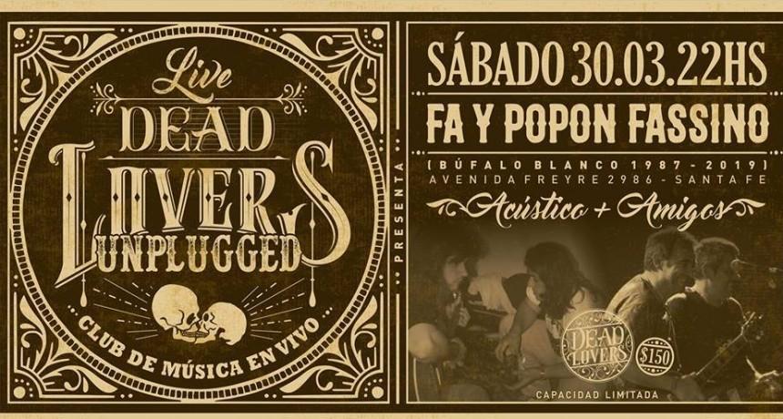 30/3 - Fa y Popón Fassino - DeadLovers Unplugged