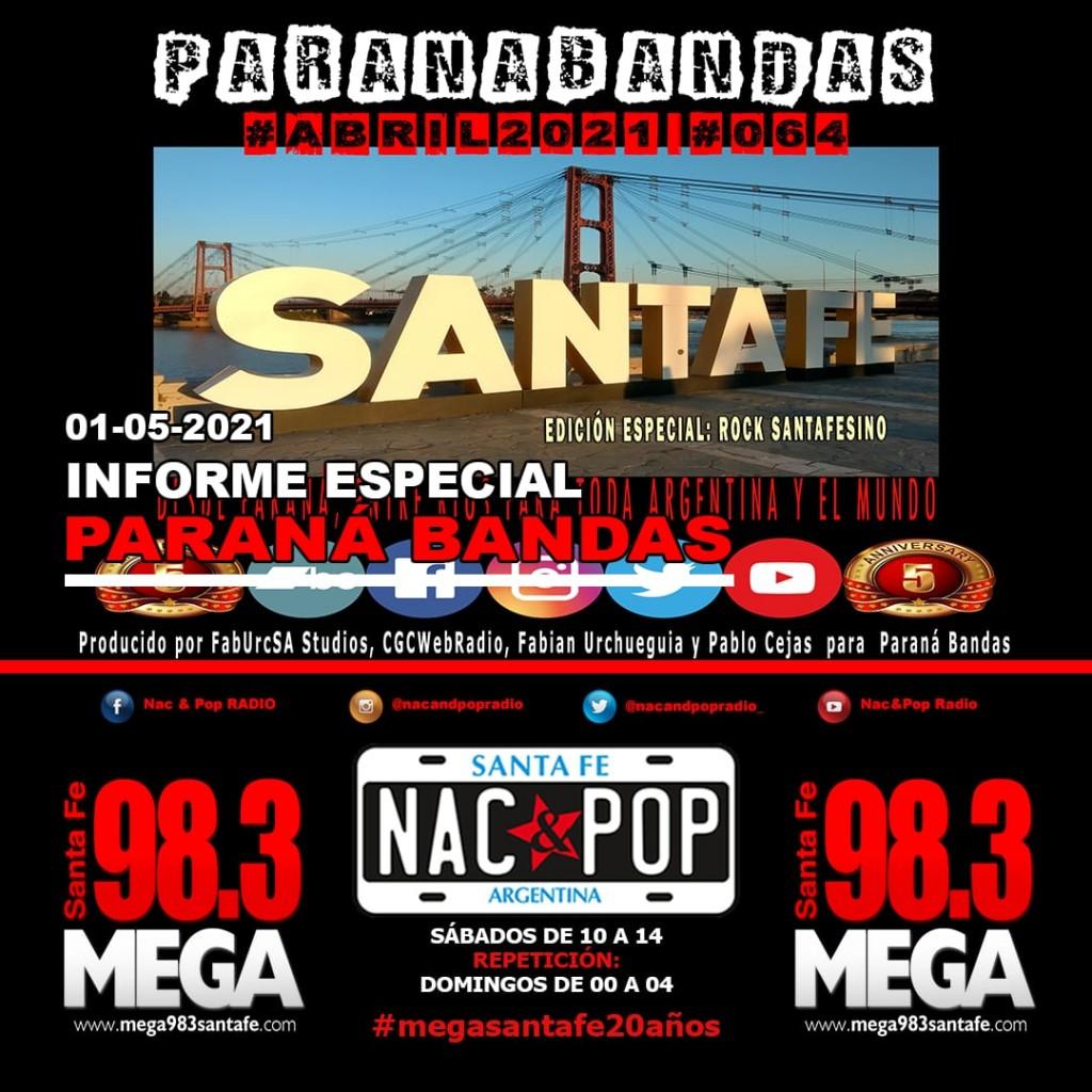 Informe de Pablo Cejas sobre el Paranà Bandas #64 ESPECIAL SANTA FE, y final de NAC & POP