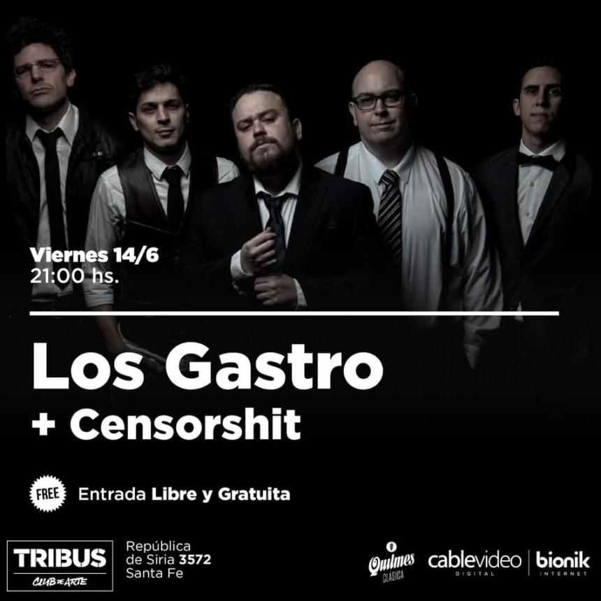 14/6 - LOS GASTRO & CENSORSHIT en Tribus