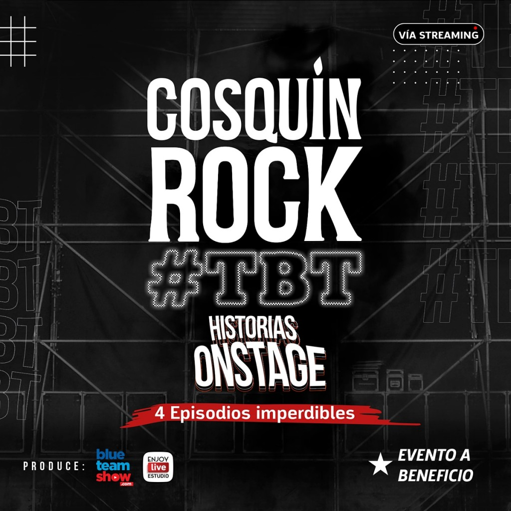 Llega COSQUIN ROCK #TBT  HISTORIAS ON STAGE