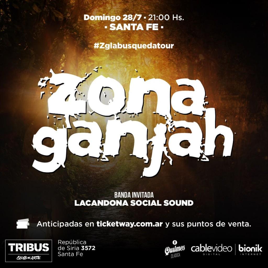 28/7 - Zona Ganjah en SANTA FE con el #ZGLaBusquedaTour