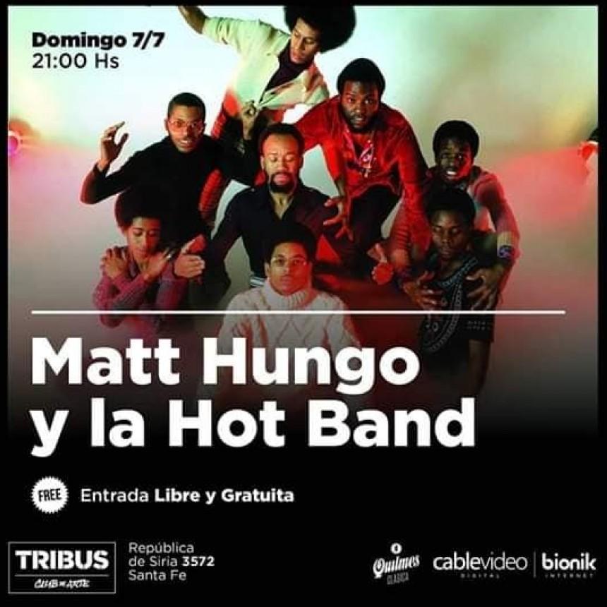 7/7 - MATT HUNGO Y LA HOT BAND en Tribus