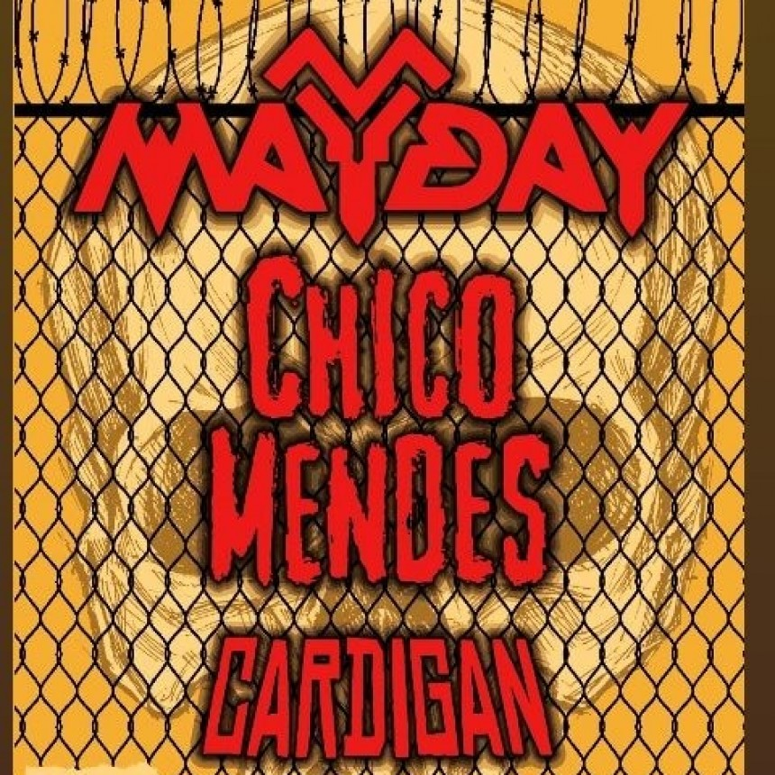 12/7 - Mayday - Cardigan - Chico Mendes
