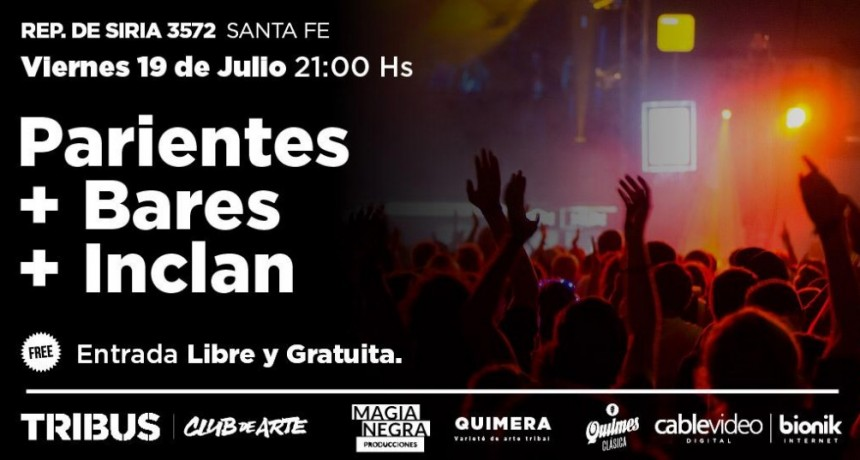 19/7 - Parientes - Bares - Inclan | Tribus Club de Arte