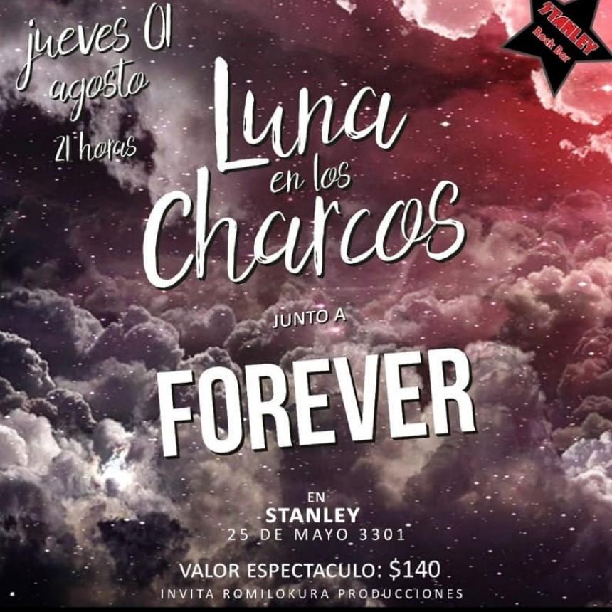 1/8 - Luna en los Charcos y Forever