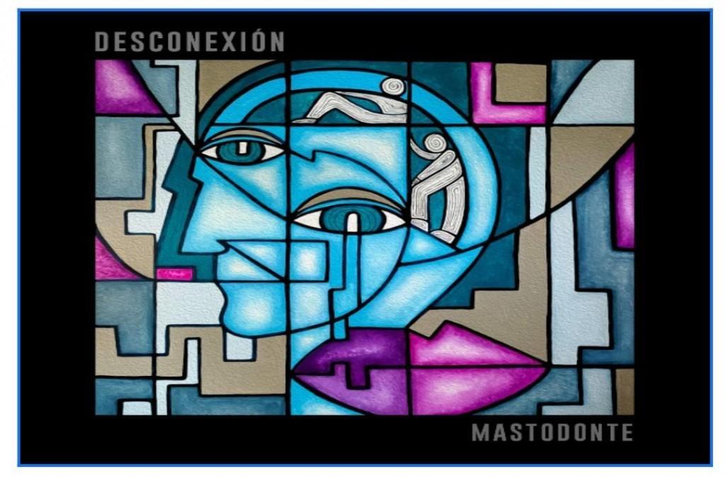 """MASTODONTE presenta """"Desconexión""""."""