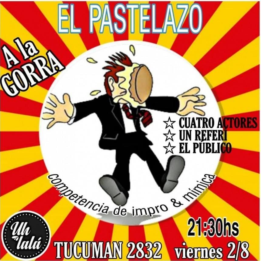 2/8 - El Pastelazo. Competencia de Impro & Mímica