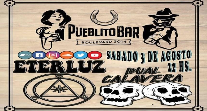 3/8 - Eterluz y Dual Calavera en Pueblito Bar