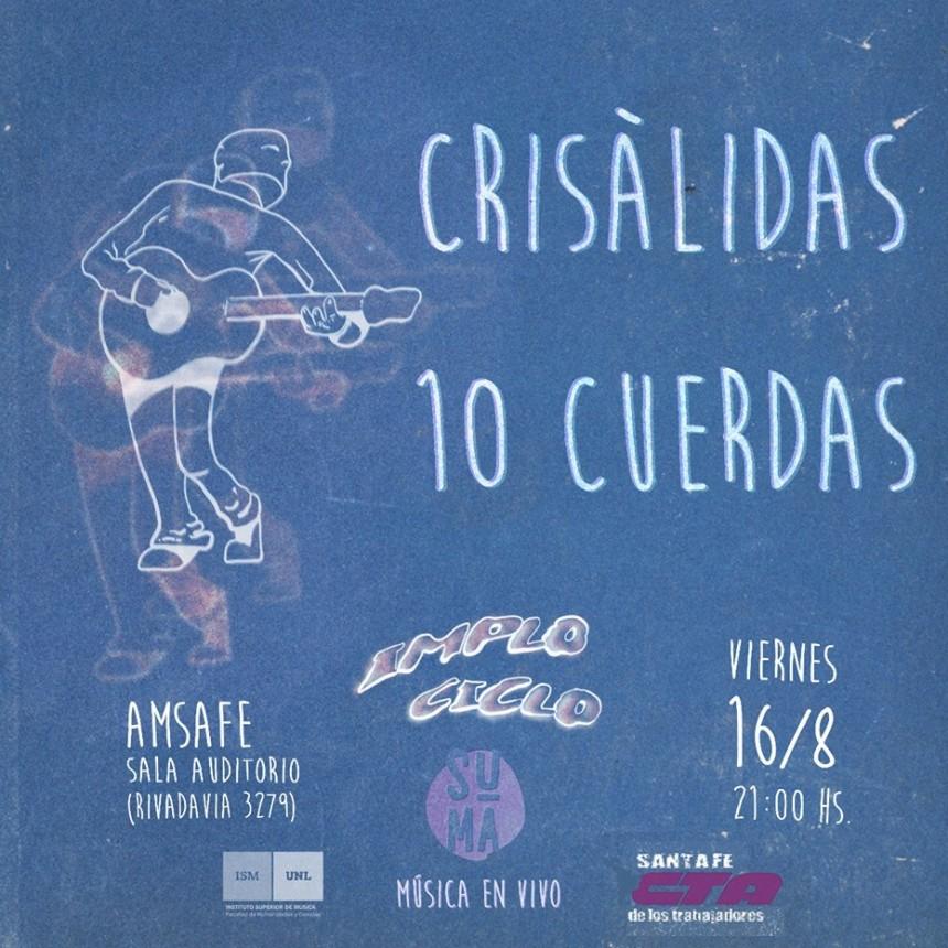 16/8 - 1era fecha 2019 - 10 cuerdas y Crisálidas