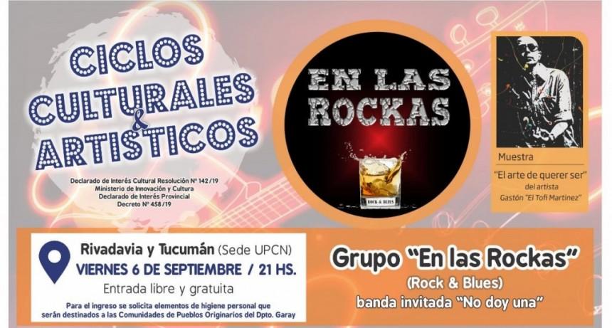 6/9 - Ciclo Artístico y Cultural de UPCN: EN LA ROCKAS + NO DOY UNA +muestra de pintura