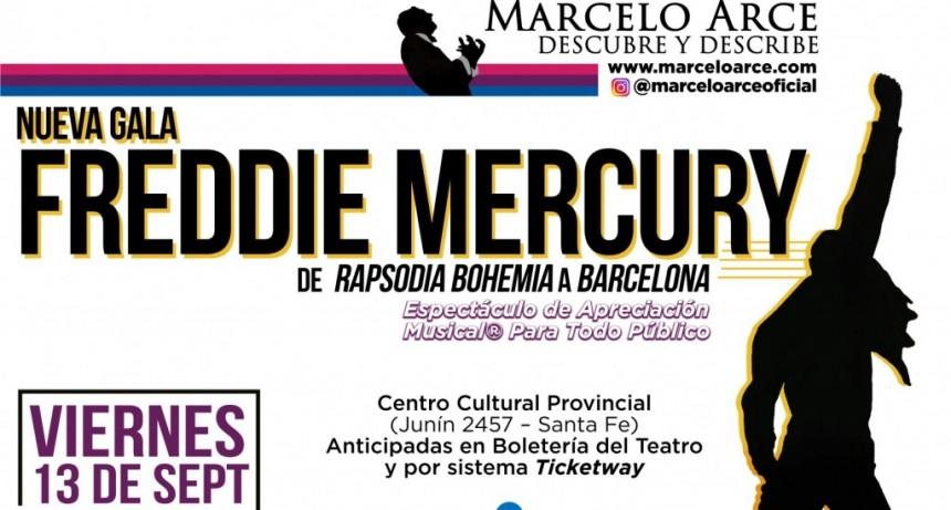 13/9 - Marcelo Arce vuelve a Santa Fe: Nueva gala Freddie Mercury