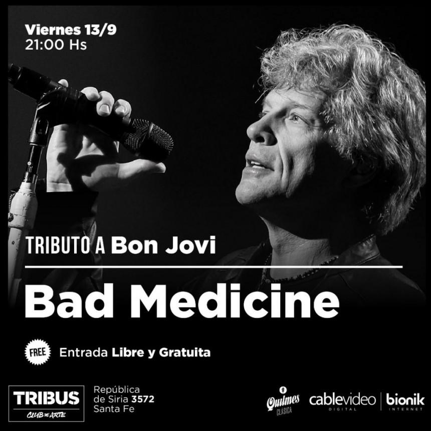 13/9 - Bad Medicine.-. Tributo a Bon Jovi