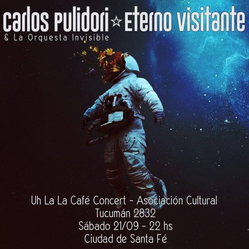 21/9 - Carlos Pulidori & La Orquesta Invisible - Eterno Visitante
