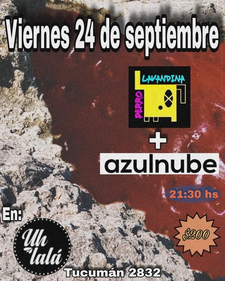24/9 - PERRO LAVANDINA y AZULNUBE en UH LALA