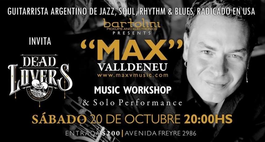 20/10 - MAX Valldeneu - Music Workshop, & Solo Performance -