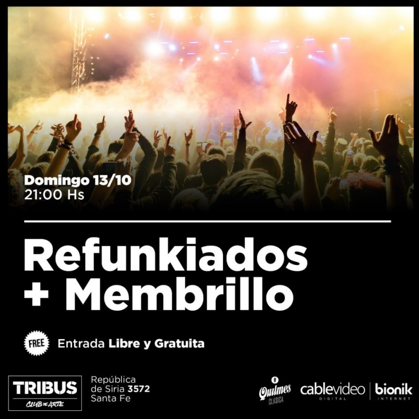 13/10 - Refunkiados y Membrillo en Tribus