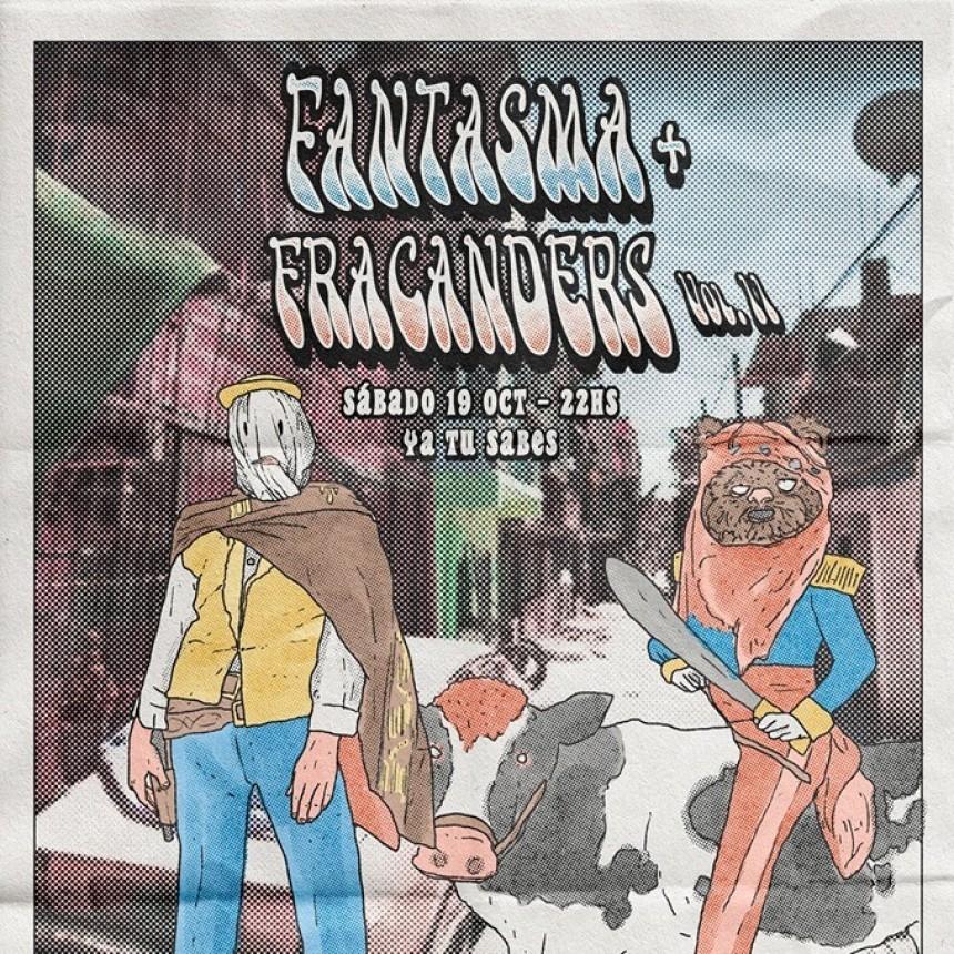 19/10 - Fantasma + Fracanders VOL.II